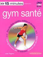 Couverture du livre « 15 minutes gym santé » de Joan Pagano aux éditions Courrier Du Livre