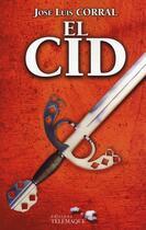 Couverture du livre « El Cid » de Jose Luis Corral aux éditions Telemaque