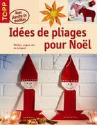 Couverture du livre « Idées de pliages pour Noël » de Armin Taubner aux éditions Editions Carpentier