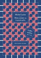 Couverture du livre « Mots croisés T.19 ; 80 grandes grilles » de Michel Laclos aux éditions Zulma