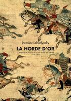 Couverture du livre « La Horde d'Or ; conquête mongole et