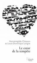 Couverture du livre « Le coeur de la tempête » de Hermenegilde Chiasson et Louis-Dominique Lavigne aux éditions Prise De Parole