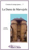 Couverture du livre « Comme le temps passe t.1 ; la dame de Marvejols » de Camille Valleix aux éditions Valeurs D'avenir