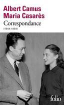 Couverture du livre « Correspondance ; 1944-1959 » de Albert Camus et Maria Casares aux éditions Gallimard