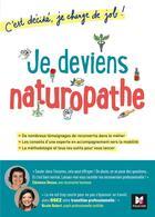Couverture du livre « C'est décidé, je change de job ! ; je deviens naturopathe » de Clemence Dessus et Nicole Robert aux éditions Foucher