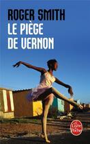 Couverture du livre « Le piège de Vernon » de Roger Smith aux éditions Lgf