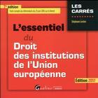 Couverture du livre « L'essentiel du droit des institutions de l'Union européenne 2017 » de Stephane Leclerc aux éditions Gualino