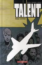 Couverture du livre « Talent ; unique survivant » de Christopher Golden et Tom Sniegoski et Paul Azaceta aux éditions Bamboo