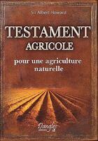 Couverture du livre « Testament agricole ; pour une agriculture naturelle » de Albert Howard aux éditions Dangles