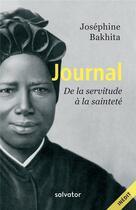 Couverture du livre « Journal ; de la servitude à la sainteté » de Josephine Bakhita aux éditions Salvator