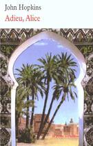 Couverture du livre « Adieu alice » de John Hopkins aux éditions Table Ronde