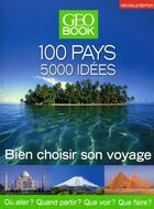 Couverture du livre « Geobook ; 100 pays, 5000 idées ; bien choisir son voyage » de Pailhes Robert aux éditions Geo