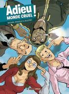 Couverture du livre « Adieu monde cruel » de Jean Rousselot et Stephane Massard et Nicolas Delestret aux éditions Bamboo