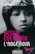 Couverture du livre « Bessie Coleman, l'ange noir » de Jacques Beal aux éditions Michalon