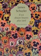 Couverture du livre « Il est douze heures plus tard » de James Schuyler aux éditions Joca Seria