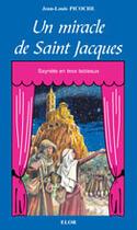 Couverture du livre « Un miracle de Saint Jacques » de Jean-Louis Picoche aux éditions Elor