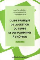 Couverture du livre « Guide pratique de la gestion du temps et des plannings à l'hôpital (2e édition) » de Jean-Pierre Danos aux éditions Les Etudes Hospitalieres