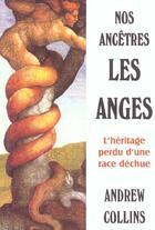 Couverture du livre « Nos ancêtres les anges » de Andrew Collins aux éditions La Huppe
