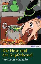 Couverture du livre « Die Hexe und der Kupferkessel » de Jose Leon Machado aux éditions Edicoes Vercial