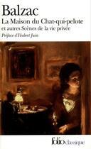 Couverture du livre « La maison du chat-qui-pelote et autres scènes de la vie privée » de Honoré De Balzac aux éditions Folio