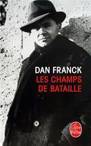 Couverture du livre « Les champs de bataille » de Dan Franck aux éditions Lgf