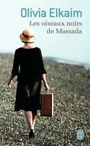 Couverture du livre « Les oiseaux noirs de Massada » de Olivia Elkaim aux éditions J'ai Lu