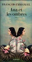 Couverture du livre « Ana et les ombres » de Francois Emmanuel aux éditions Actes Sud