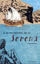 Couverture du livre « À la recherche de la Serena » de Anne Vantal aux éditions Actes Sud Junior