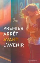 Couverture du livre « Premier arrêt avant l'avenir » de Jo Witek aux éditions Actes Sud Junior