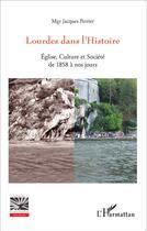 Couverture du livre « Église, culture et société de 1858 à nos jours » de Jacques Perrier aux éditions L'harmattan