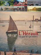 Couverture du livre « L'Hérault vu par les peintres » de Alain Laborieux et Robert Faure aux éditions Gaussen