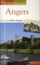 Couverture du livre « Petite histoire d'Angers » de Benedicte Fillion-Braguet aux éditions Geste