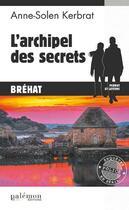 Couverture du livre « L'archipel des secrets » de Anne-Solen Kerbrat aux éditions Palemon