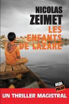 Couverture du livre « Les enfants de Lazare » de Nicolas Zeimet aux éditions Jigal