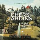 Couverture du livre « Chers jardins ; quand la passion mène à la ruine » de Patrick Masure aux éditions Delachaux & Niestle