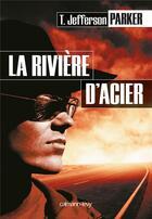 Couverture du livre « La rivière d'acier » de T. Jefferson Parker aux éditions Calmann-levy