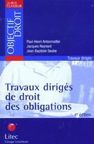 Couverture du livre « Travaux Diriges De Droit Des Obligations ; 4e Edition » de Jacques Raynard et Paul-Henri Antonmattei aux éditions Lexisnexis