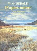 Couverture du livre « D'après nature » de Charbonneau et Muller et Sebald W.G. aux éditions Actes Sud