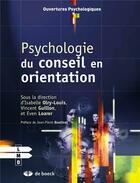 Couverture du livre « Psychologie du conseil en orientation » de Even Loarer et Isabelle Olry-Louis et Vincent Guillon aux éditions De Boeck Superieur