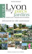 Couverture du livre « Guide de Lyon et ses parcs et jardins t.2 » de Pierrick Eberhard aux éditions Elah