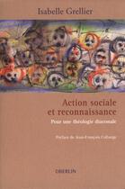 Couverture du livre « Action sociale et reconnaissance » de Isabelle Grellier aux éditions Oberlin
