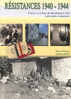 Couverture du livre « Résistances 1940-1944 t.2 ; le pays de Montbeliard 1944 : lutte armée et répression » de Jean-Pierre Marandin aux éditions Cetre