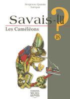 Couverture du livre « SAVAIS-TU ? T.18 ; les caméléons » de Bergeron/Quintin aux éditions Michel Quintin