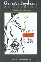 Couverture du livre « Feydeau Le Meconnu » de Arlette Shenkan aux éditions Robert Davies