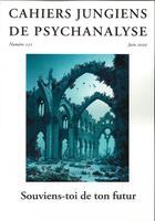 Couverture du livre « Cahiers jungiens de psychanalyse n 151 souviens-toi de ton futur - juin 2020 » de Collectif aux éditions Cahiers Jungiens De Psychanalyse
