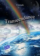 Couverture du livre « Transcendance » de Cyntiade aux éditions Auteurs D'aujourd'hui