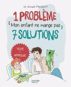 Couverture du livre « Mon enfant ne mange pas » de Arnault Pfersdorff aux éditions Hachette Pratique