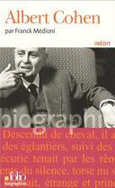 Couverture du livre « Albert cohen » de Franck Medioni aux éditions Gallimard