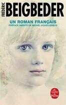 Couverture du livre « Un roman français » de Frederic Beigbeder aux éditions Lgf