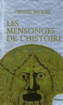 Couverture du livre « Les mensonges de l'histoire » de Pierre Miquel aux éditions Tempus/perrin